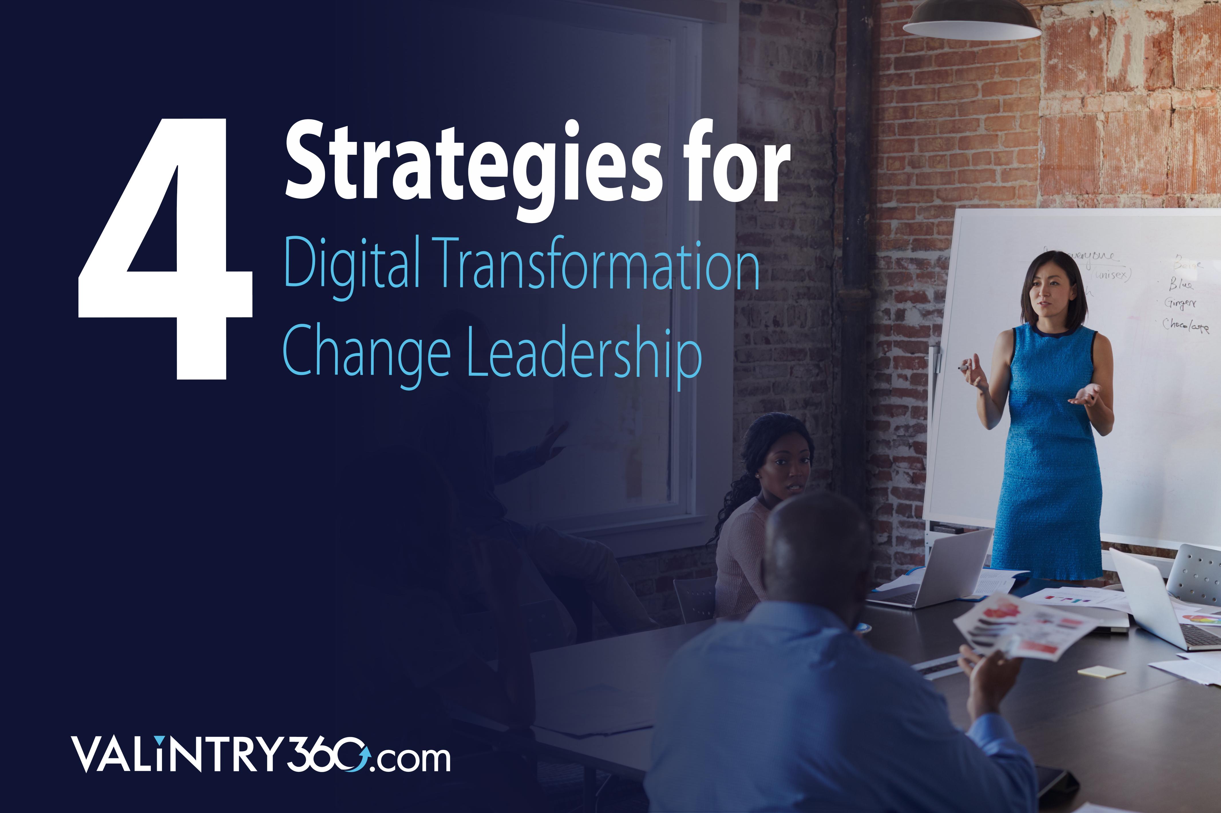 4 Strategies for Digital Transformation Change Leadership